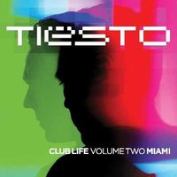Club Life - Volume Two Miami — Tiësto