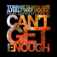 Can't Get Enough — Tommie Sunshine, Halfway House