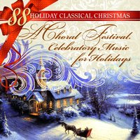 88 Holiday Classical Christmas:A Choral Festival. Celebratory Music for Holidays — Георг Фридрих Гендель