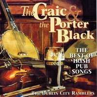 The Craic and the Porter Black — The Dublin City Ramblers