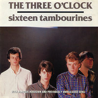 Sixteen Tambourines / Baroque Hoedown — The Three O'Clock