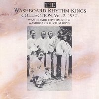 The Washboard Rhythm Kings Collection Vol. 2 - 1932 — Washboard Rhythm Kings