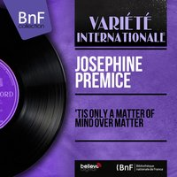 'Tis Only a Matter of Mind over Matter — Josephine Premice, Barney Kessel et son orchestre