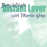 Distant Lover — Betty Wright, Marvin Gaye