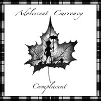 Complacent — Adolescent Currency
