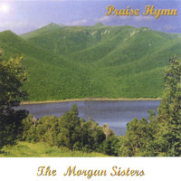 Praise Hymn — The Morgan Sisters
