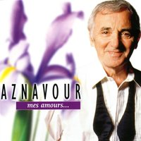 mes amours — Charles Aznavour