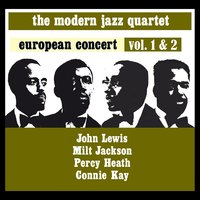 European Concert Volume 1 & 2 (feat. John Lewis, Milt Jackson, Percy Heath & Connie Kay) — The Modern Jazz Quartet, Milt Jackson, John Lewis, Percy Heath, Connie Kay