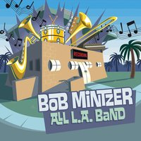 All L.A. Band — Peter Erskine, Bob Mintzer, Bob Mintzer All L.A. Band