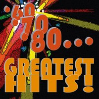 '60 '70 '80... Greatest Hits! — сборник