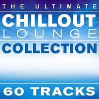 The Ultimate Chillout Lounge Collection — сборник