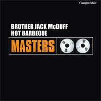 Hot Barbeque — Brother Jack McDuff
