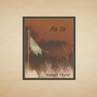 As Is — Robert Taylor
