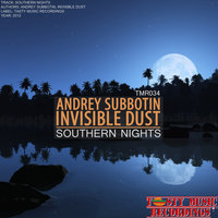 Southern Nights — Andrey Subbotin, Invisible Dust