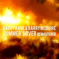 Barry Kane & Barry Mcguire - Summer's Over — Barry McGuire, Barry Kane