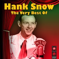 The Very Best Of — Hank Snow