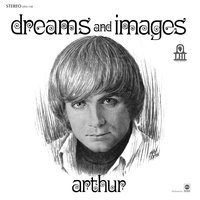 Dreams and Images — Arthur