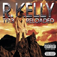 Tp.3 Reloaded — R. Kelly