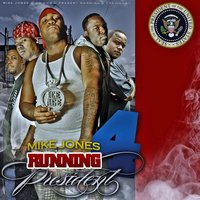 Running 4 President 2K8 (Clean) — Mike Jones
