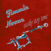 Easily Stop Time — Jimmie Noone's Apex Club Orchestra, Stovepipe Johnson
