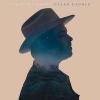 Carolina Ghost — Caleb Caudle