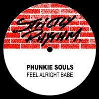 Feel Alright Babe — Phunkie Souls