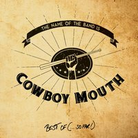 The Name of the Band Is...Cowboy Mouth: Best Of (So Far) — Cowboy Mouth