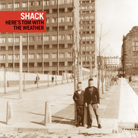 ...Here's Tom with the Weather — Shack