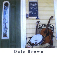 Porch Music — DALE BROWN