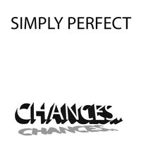 Simple Perfect — Chances..