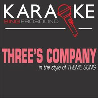 Three's Company (In the Style of Theme Song) — Karaoke
