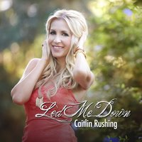 Led Me Down — Caitlin Rushing