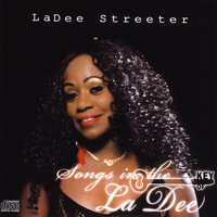 Songs in the Key of LaDee — LaDee Streeter