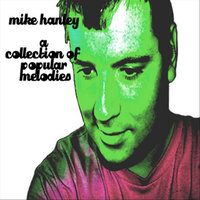 A Collection of Popular Melodies — Mike Hanley