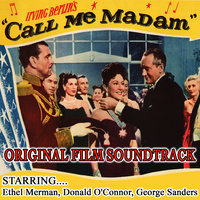 Call Me Madam-original Film Soundtrack - Ethel Merman , Donald O'connor , George Sanders — Ethel Merman, Donald O'Connor, George Sanders