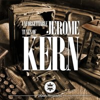 The Unforgettable Tunes of Jerome Kern — сборник