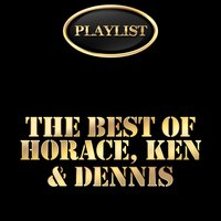 The Best of Horace, Ken & Dennis Playlist — Horace Andy