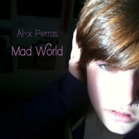 Mad World — Al-x Perras