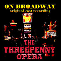 The Threepenny Opera - Original Broadway Cast — Scott Merrill