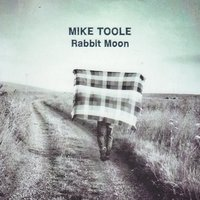Rabbit Moon — Mike Toole
