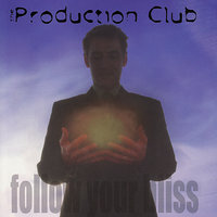 Follow Your Bliss — The Production Club