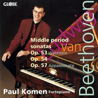 Beethoven: The Piano Sonatas, Vol 2 - Middle Period Sonatas for Pianoforte — Paul Komen