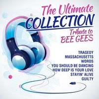 The Ultimate Collection - Tribute to Bee Gees — сборник