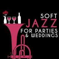 Soft Jazz for Parties & Weddings — Soft Jazz, Wedding Day Music, Cocktail Party Ideas, Cocktail Party Ideas|Soft Jazz|Wedding Day Music