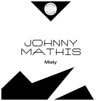 Misty — Johnny Mathis, Irving Berlin