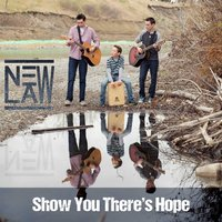 Show You There's Hope — Newlaw