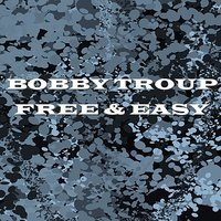 Free & Easy — Bobby Troup