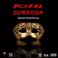 Total Domination — Uncle Sam & The Man They Call L