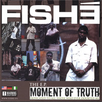The E.P: Moment of Truth — Fishe