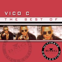 The Best Of - Ultimate Collection — Vico C